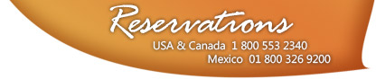 Reservations. USA & Canada 1 800 553 2340. Mexico 01 800 326 9200.